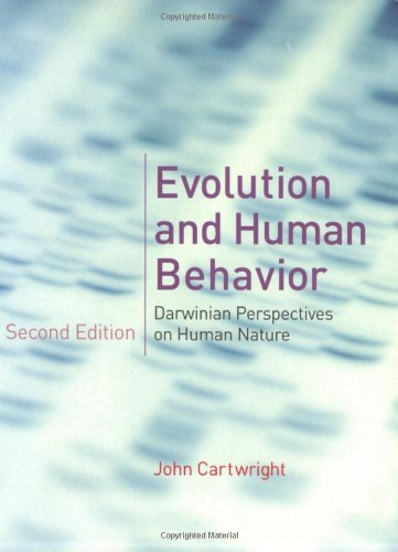Evolution and Human Behavior: Darwinian Perspectives on: Cartwright, John
