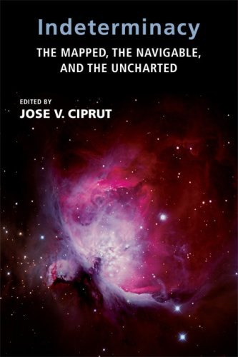 Indeterminacy: The Mapped, the Navigable, and the: Editor-Jose V. Ciprut