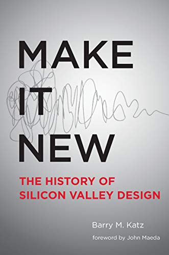 9780262533591: Make It New: A History of Silicon Valley Design (MIT Press)