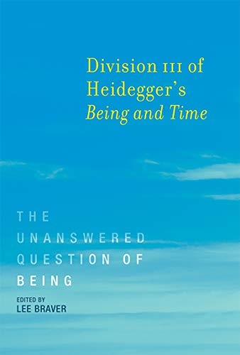 9780262533683: Division III of Heidegger's Being and Time: The Unanswered Question of Being (MIT Press)