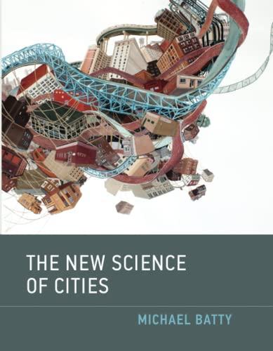 The New Science of Cities: Michael Batty (author)