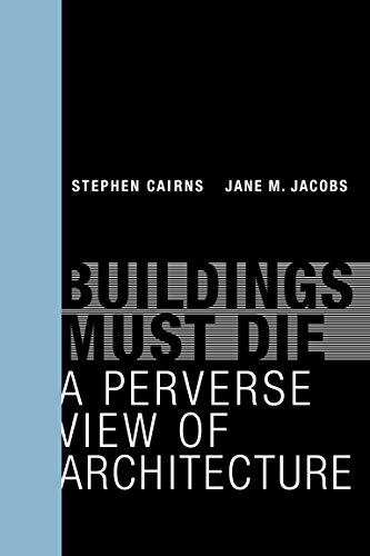 9780262534710: Buildings Must Die: A Perverse View of Architecture (The MIT Press)