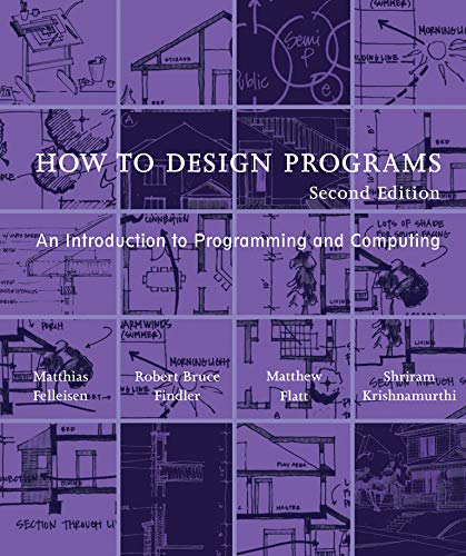9780262534802: How to Design Programs: An Introduction to Programming and Computing (The MIT Press)