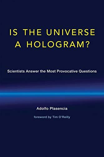 Is the Universe a Hologram?: Adolfo Plasencia, Tim