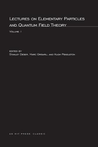 Lectures On Elementary Particles and Quantum Field: Deser, Stanley (Editor)/