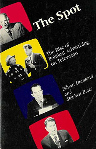 9780262540438: The Spot: Rise of Political Advertising on Television