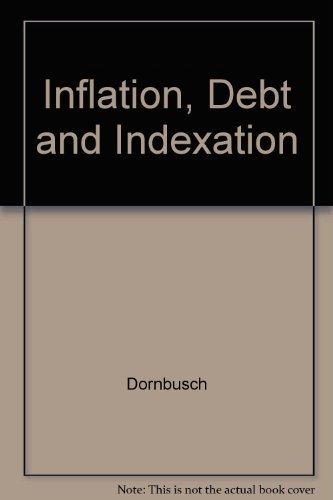 Inflation, Debt and Indexation: Dornbusch, Rudiger; Simonsen,