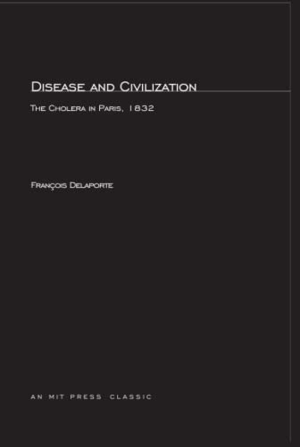 Disease and Civilization: The Cholera in Paris, 1832 (MIT Press)