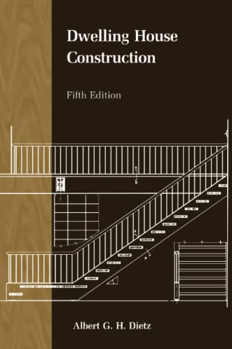 Dwelling House Construction, Fifth Edition: Albert G.H. Dietz