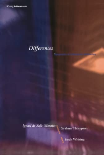 9780262540858: Differences: Topographies of Contemporary Architecture (Writing Architecture)