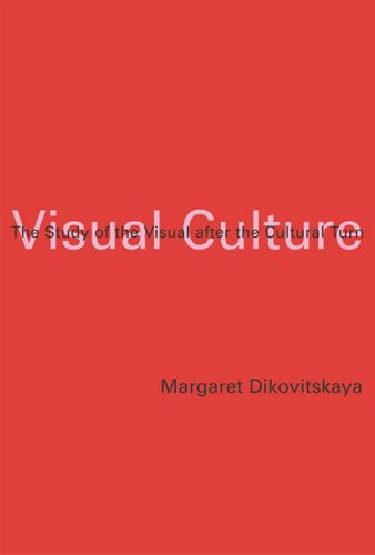 Visual Culture: Dikovitskaya, Margaret