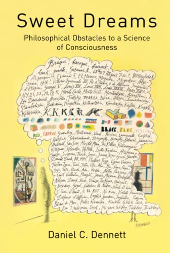 Sweet Dreams: Philosophical Obstacles to a Science of Consciousness (Jean Nicod Lectures) (0262541912) by Daniel C. Dennett