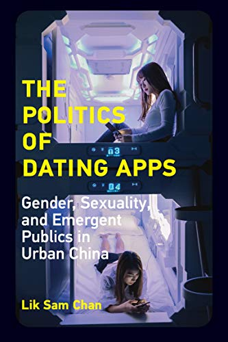 Lik Sam Chan, The Politics of Dating Apps
