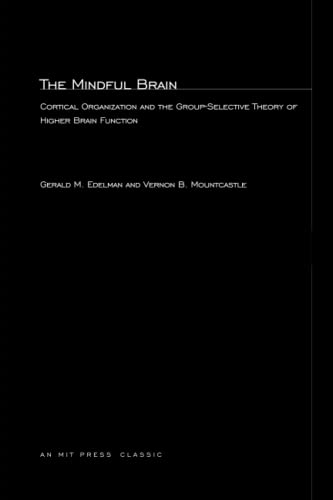 9780262550079: The Mindful Brain: Cortical Organization and the Group-Selective Theory of Higher Brain Function (MIT Press)