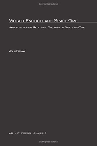 World Enough and Space-Time: Absolute versus Relational Theories of Space and Time (Bradford Books) (0262550210) by Earman, John