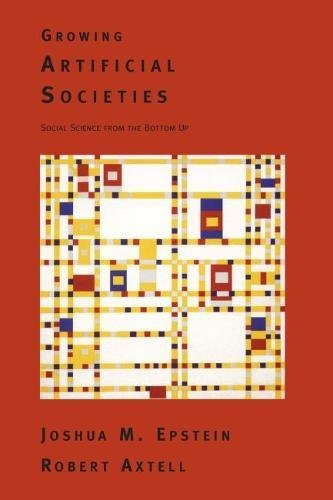 Growing Artificial Societies: Social Science From the Bottom Up (Complex Adaptive Systems).: ...