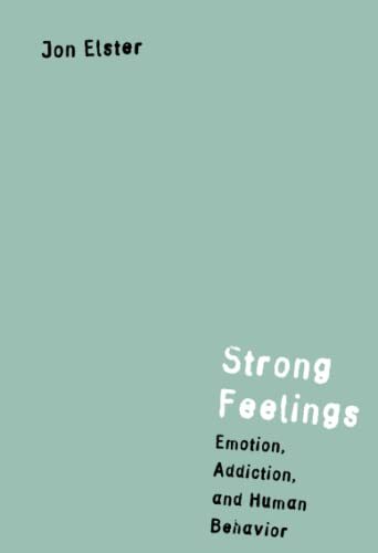 9780262550369: Strong Feelings: Emotion, Addiction, and Human Behavior (Jean Nicod Lectures)