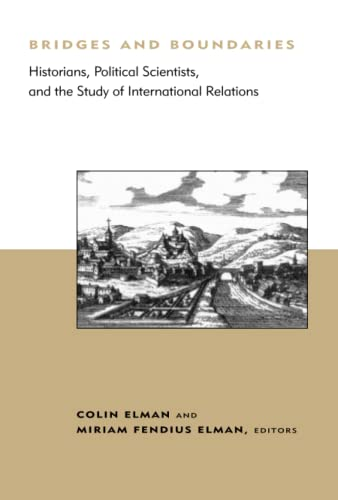 9780262550390: Bridges and Boundaries: Historians, Political Scientists and the Study of International Relations (BCSIA Studies in International Security) (Belfer Center Studies in International Security)