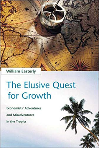9780262550420: The Elusive Quest for Growth: Economists Adventures and Misadventure in the Tropics