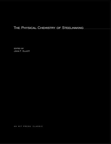 9780262550468: The Physical Chemistry of Steelmaking (MIT Press Classics)