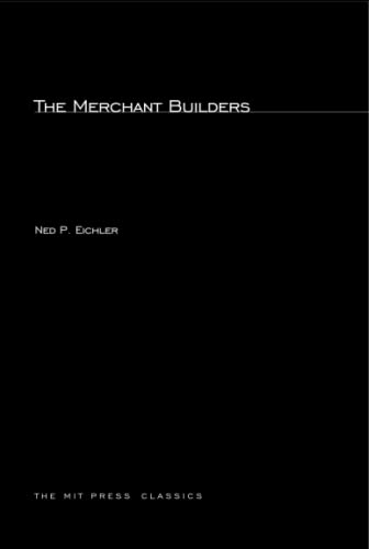 9780262550475: The Merchant Builders (MIT Press)