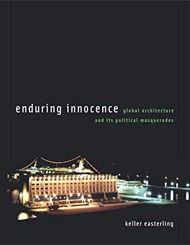 9780262550659: Enduring Innocence: Global Architecture and Its Political Masquerades
