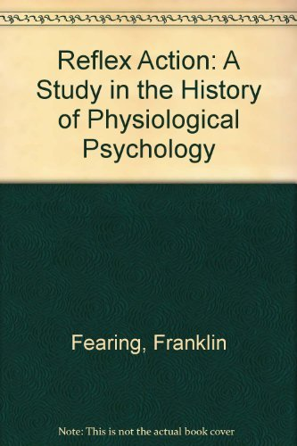 Reflex Action. A Study in the History of Physiological Psychology. Introduction by Richard Held.: ...