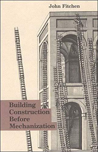 9780262560474: Building Construction Before Mechanization (The MIT Press)