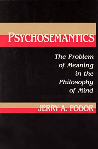 9780262560528: Psychosemantics: The Problem of Meaning in the Philosophy of Mind (Explorations in Cognitive Science)