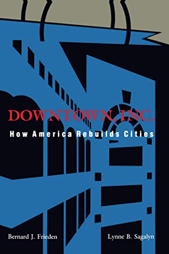 9780262560597: Downtown, Inc.: How America Rebuilds Cities