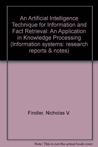 9780262560603: An Artificial Intelligence Technique for Information and Fact Retrieval: An Application in Knowledge Processing (Information systems: research reports & notes)