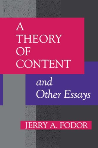 A Theory of Content and Other Essays Representation and Mind series: Jerry A. Fodor