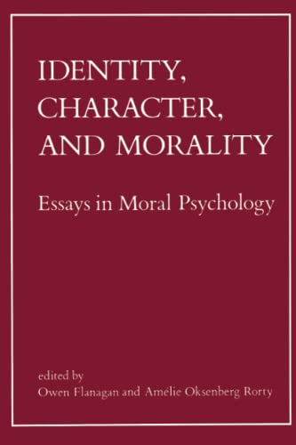 Identity, Character, and Morality: Essays in Moral: Flanagan, Owen [Editor];