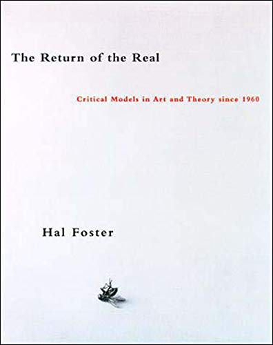 9780262561075: The Return of the Real: Art and Theory at the End of the Century: Avant-garde at the End of the Century (October Books)