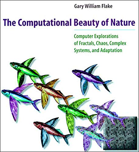 9780262561273: The Computational Beauty of Nature - Computer Explorations of Fractals, Chaos, Complex Systems & Adaption (Paper)