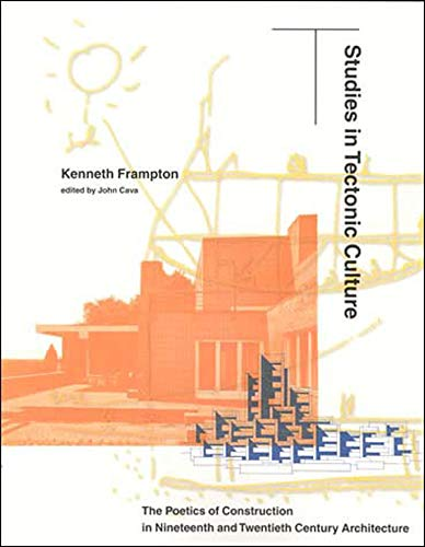 9780262561495: Studies in Tectonic Culture: The Poetics of Construction in Nineteenth and Twentieth Century Architecture