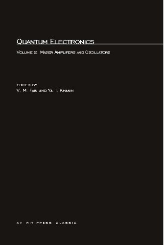 Quantum Electronics: Volume 2: Maser Amplifiers and: V. M. Fain