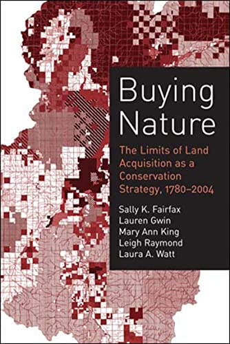 Buying Nature : The Limits of Land: Sally K. Fairfax;