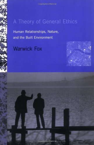 9780262562195: A Theory of General Ethics: Human Relationships, Nature, and the Built Environment (MIT Press)