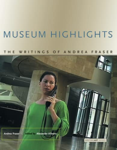 9780262562300: Museum Highlights: The Writings of Andrea Fraser