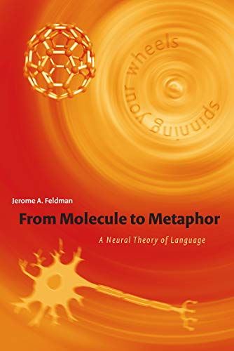 9780262562355: From Molecule to Metaphor: A Neural Theory of Language (Bradford Books)