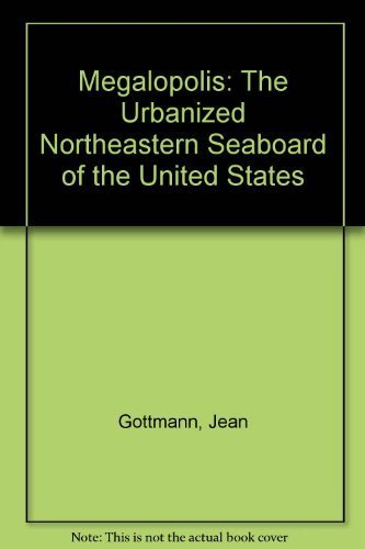 Megalopolis. The Urbanised Northeastern Seaboard of the United States.: Gottmann, Jean