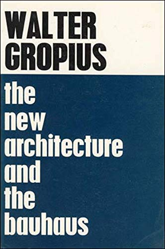 9780262570060: The New Architecture and The Bauhaus