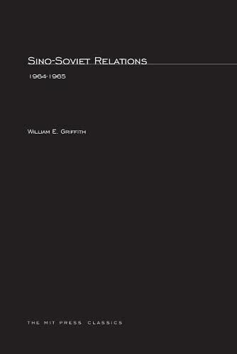 Sino-Soviet Relations, 1964-1965: Griffith, William E.