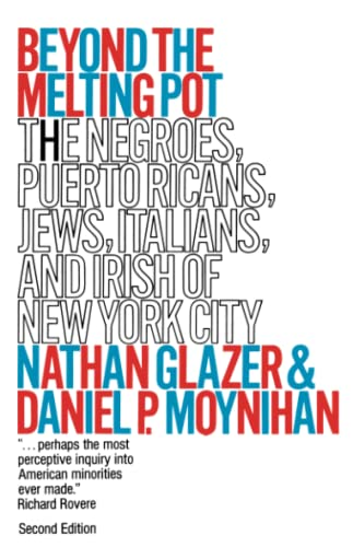 9780262570220: Beyond the Melting Pot, Second Edition: The Negroes, Puerto Ricans, Jews, Italians, and Irish of New York City