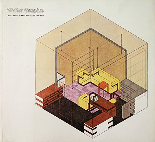 9780262570237: Walter Gropius: Buildings, Plans, Projects, 1906-1969