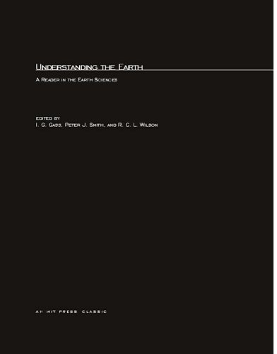 Understanding the Earth: a Reader in the Earth Sciences;: Gass, I. G., With Peter Smith, And R.C. L...