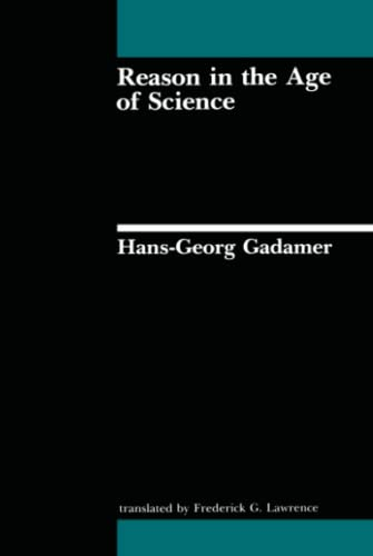 Reason in the Age of Science (Studies in Contemporary German Social Thought) (9780262570619) by Hans-Georg Gadamer