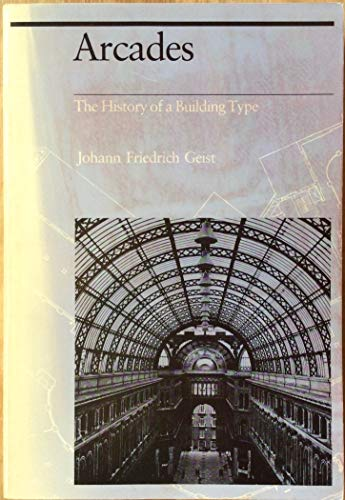 9780262570626: Arcades: The History of a Building Type