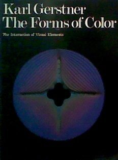 Forms of Color: The Interaction of Visual Elements: Gerstner, Karl